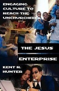 The Jesus Enterprise: Engaging Culture to Reach the Unchurched