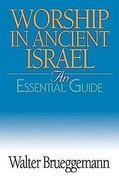 Worship in Ancient Israel: An Essential Guide