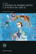 Il dramma del bambino dotato e la ricerca del vero Sé: riscrittura e continuazione
