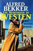 Ein Hurenhaus im Westen: Zwei Western Romane