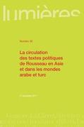 La circulation des textes politiques de Rousseau en Asie et dans les mondes arabe et turc
