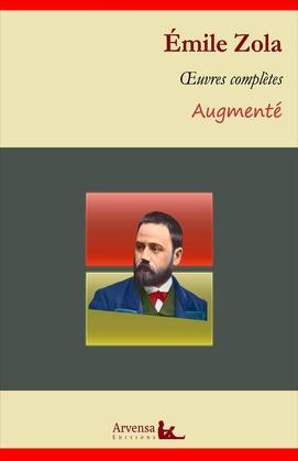 Emile Zola : Oeuvres complètes et annexes (annotées, illustrées)