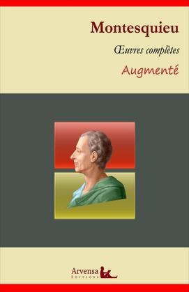 Charles de Montesquieu : Oeuvres complètes et annexes (annotées, illustrées)
