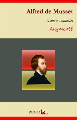 Alfred de Musset : Oeuvres complètes et annexes (annotées, illustrées)