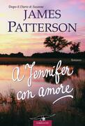 James Patterson - A Jennifer con amore
