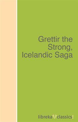 Grettir the Strong, Icelandic Saga