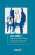 Vieillir aujourd'hui. Perspectives cliniques et politiques