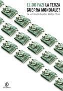 La Terza guerra mondiale? La verità sulle banche, Monti e l'Euro