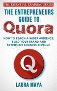 The Entrepreneurs Guide To Quora
