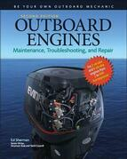 Outboard Engines: Maintenance, Troubleshooting, and Repair, Second Edition: Maintenance, Troubleshooting, and Repair