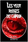 Les yeux rouges du caïman