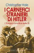Christopher Hale - I carnefici stranieri di Hitler