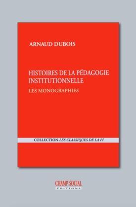 Histoires de la pédagogie institutionnelle : les monographies (1949-1967)