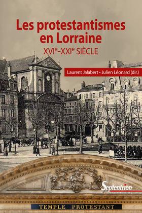 Les protestantismes en Lorraine (XVIe-XXIe siècle)