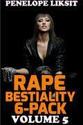 Rape Bestiality 6-Pack: Volume 5