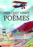Mes cent vingt poèmes