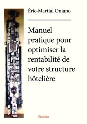 Manuel pratique pour optimiser la rentabilité de votre structure hôtelière