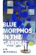 Blue Morphos in the Garden