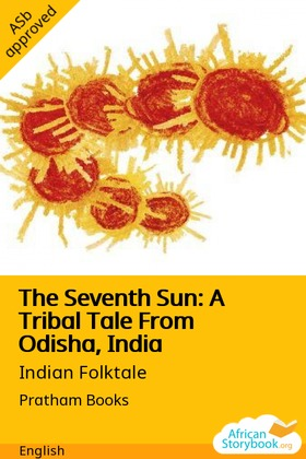 The Seventh Sun: A Tribal Tale From Odisha, India