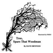 Tree, Spare that Woodman