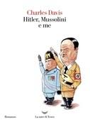 Hitler Mussolini e me