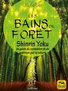Bains de forêt - Shinrin Yoku
