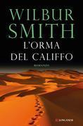 Wilbur Smith - L'orma del califfo