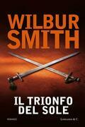 Wilbur Smith - Il trionfo del sole