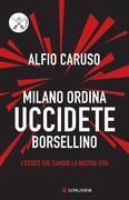 Milano ordina uccidete Borsellino