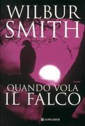 Wilbur Smith - Quando vola il falco