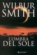 Wilbur Smith - L'ombra del sole