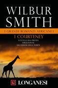 Wilbur Smith - I grandi romanzi africani I. I Courteney