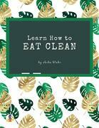 Learn How to Eat Clean