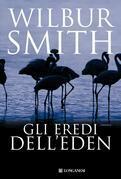 Wilbur Smith - Gli eredi dell'Eden