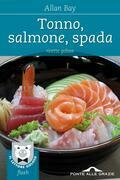 Tonno, salmone, spada