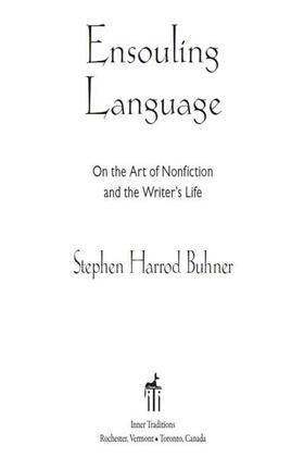 Ensouling Language: On the Art of Nonfiction and the Writer?s Life
