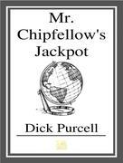 Mr. Chipfellows Jackpot