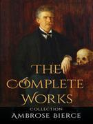 Ambrose Bierce: The Complete Works