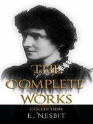E. Nesbit: The Complete Works