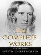 Evelyn Everett-Green: The Complete Works