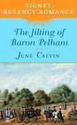 The Jilting of Baron Pelham: Signet Regency Romance (InterMix)