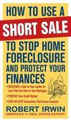 How to Use a Short Sale to Stop Home Foreclosure and Protect Your Finances