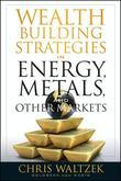Wealth Building Strategies in Energy, Metals and Other Markets