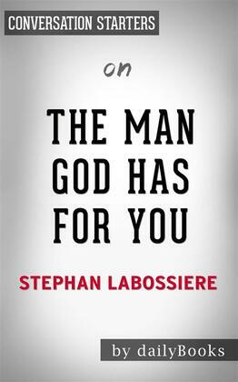 The Man God Has For You: 7 Traits To Help You Determine Your Life Partner by Stephan Labossiere  | Conversation Starters