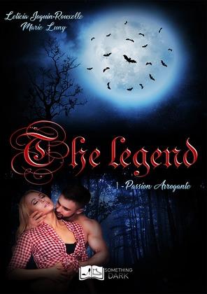 The Legend, tome 1 : Passion Arrogante