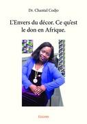 L'Envers du décor. Ce qu'est le don en Afrique.