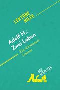 Adolf H.: Zwei Leben von Éric-Emmanuel Schmitt (Lektürehilfe)