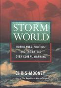 Storm World: Hurricanes, Politics, and the Battle Over Global Warming