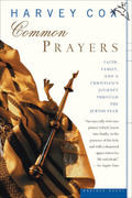 Common Prayers: Faith, Family, and a Christian's Journey Through the Jewish Year