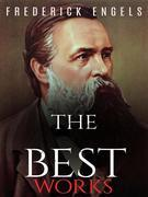 Frederick Engels: The Best Works